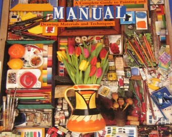 Artist's Manual A Complete Guide to painting ,Drawing Materials And Techniques