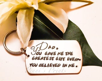 Hand stamped personalized Dad key chain, dad you believed in me, fathers day, graduation, father appreciation, dad gift, dad birthday