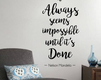WD101081 | Quote Vinyl Wall Art Sticker - It Always seems impossible until it's Done