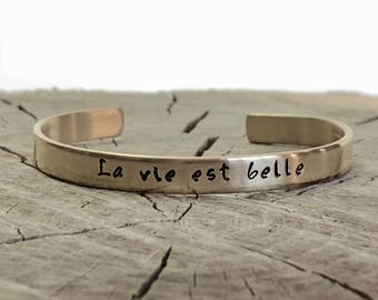 Mother's Day - Hand Stamped Cuff - La vie est belle - French Quote - life is beautiful - Metal - Cuff Bracelet - Positivity