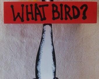 Wild Bird Feeder - WHAT BIRD?