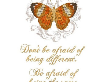 Don't Be Afraid Of Being Different Be Afraid Of Being Same As Everyone Else Butterfly Small Pillow or Frameable 8x10 Emb