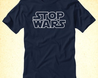 Stop Wars (Star Wars Inspired)