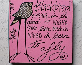 Blackbird singing in the dead of night....