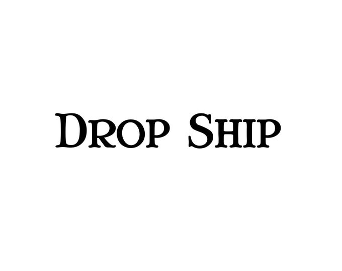 Custom - Drop ship to client