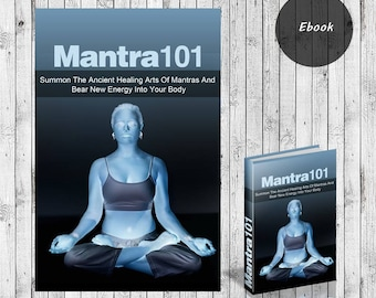 Mantra 101 Summon The Ancient Healing Arts Of Mantras And Bear New Energy Into Your Body - Ebook PDF