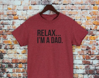 Relax I'm A Dad T-shirt-Men's shirts, Fathers day Gifts, Funny dad shirts, dad tees, Birthday Gifts, gifts for husband, Dad Gifts.