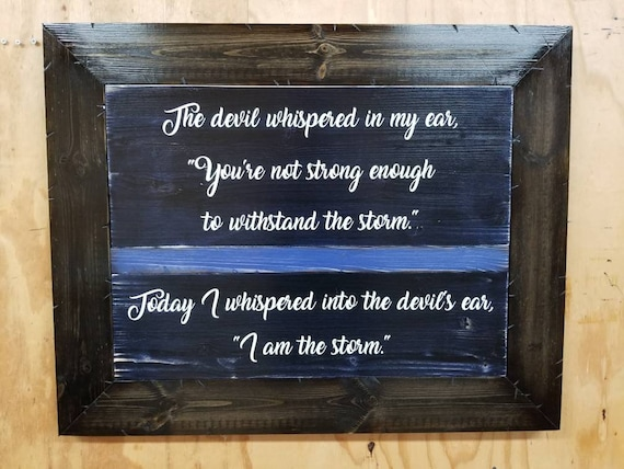 """Framed Wooden Rustic-Style Thin Line """"I am the storm."""" Sign (25""""x31"""")"""