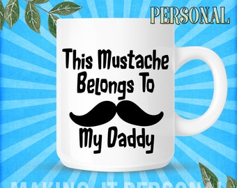 This Mustache Belongs to Daddy or YOUR NAME Personalised Mug Gift Idea