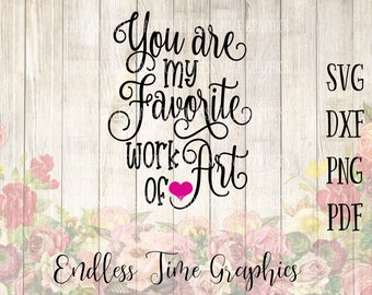 Favorite Work of Art SVG. Mother's Day SVG. Gift to Daughter Svg.  Quote SVG Cut File. Mother's Day Cut File. Diy Mother's Day Gift. 337