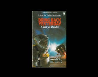 1980s Sphere Science Fiction Paperback. Bring Back Yesterday, by A Bertram Chandler. Vintage. Book.
