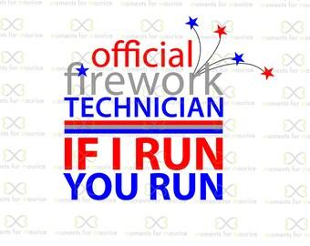 Official Firework Technician If I Run You Run (4th Of July, Women's Shirt, Firework, Firework Technician, Shirt, Firecracker) SVG and PNG