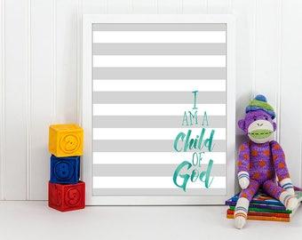 I am a Child of God,  8x10 Digital Print, LDS Prints, Gray and White Stripes