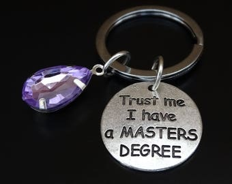 Trust me I have a Masters Degree Keychain, Masters Degree Key Chain, Masters Degree Graduation, Masters Degree Gifts, MBA Graduation Gifts