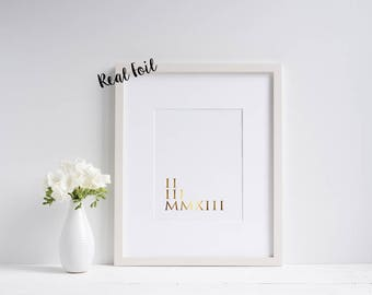 Customisable Special Date Roman Numerals **REAL** Foil Print