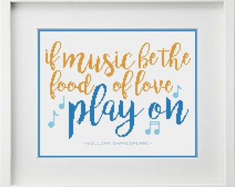"""Shakespeare Twelfth Night Quote  """"If music be the food of love, play on"""" Cross Stitch Pattern-Instant Digital PDF Download!"""