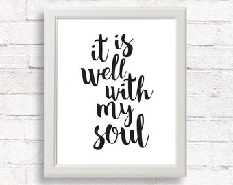 Printable quotes / Quote prints / Inspirational quote home decor / Wall art quote / It is well with my soul /  Printable wall art
