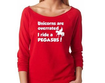 Slouchy Sweatshirt, Unicorns Are Overrated, Pegasus Sweatshirt, Funny Sweater, Lightweight 3/4 Sleeve Raw Edge Raglan Ringspun Cotton