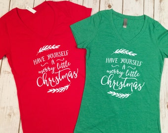 Have Yourself A Merry Little Christmas Shirt, Merry Christmas Shirt, Christmas Shirt, Holiday Shirt, Merry Little Christmas Shirt