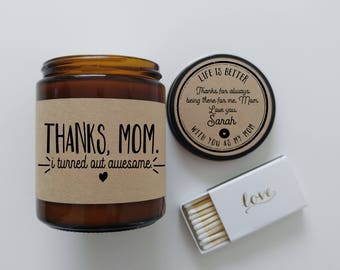 Mothers Day Gift Thanks Mom I Turned Out Awesome Gift for Mom Scented Candle Mom Gift Mother Birthday Gift Candle Gift for Her Soy Candle