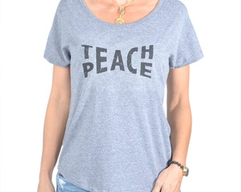 Teach Peace  ~  Grey Wide Neck Graphic Tee Shirt