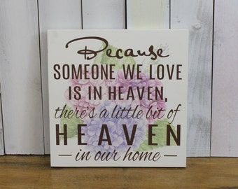 Because Someone We Love is in HEAVEN There's a little bit of HEAVEN in our home-Pink Hydrangea-Blue Hydrangea-Watercolor-White-Brown