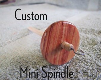"""Customize Your """"MINI""""  Drop Spindle"""