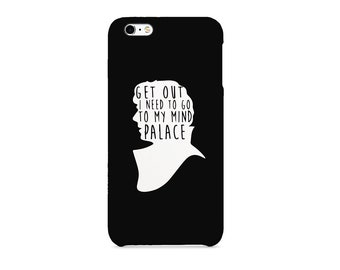 Get Out I Need To My Mind Palace Sherlock Holmes Phone case for / iPhone / Huawei /Samsung Galaxy