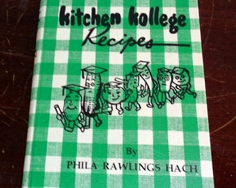 Vintage Collectible Recipe Book KITCHEN KOLLEGE Recipes by Phila Rawlings Hach Signed by Author Second Printing 1975