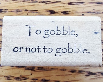 To Gobble or Not To Gobble Rubber Stamp
