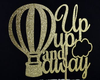 Up Up and away Glitter Cake Topper with Hot Air Balloon Accent - Hot Air Balloon Cake Topper - Baby Shower - Bridal Shower - Graduation Cake
