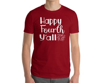 Happy Fourth Y'all T Shirt 4th Of July Patriotic Men Women Fathers Day TShirt Southern Sports Bar Graphic Tee Unisex Independence Day