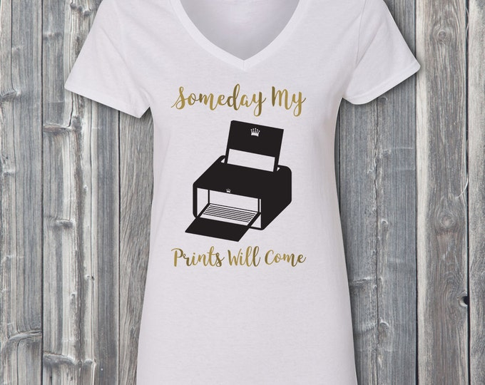 Someday My Prints Will Come 100% Soft Cotton Shirt