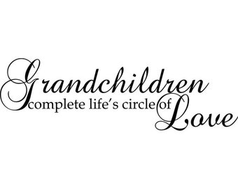 Grandchildren Complete Life's Circle Of Love Decal