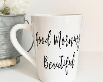Good Morning Beautiful 14oz coffee mug, coffee cup, gift for her, mothers day, gifts under 25, birthday, anniversary gift, wedding gift, mug