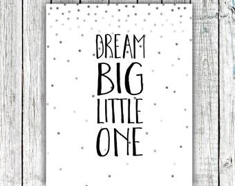 Nursery Art Printable, Dream Big Little One, Stars, Silver, Digital Download Size 8x10 #535