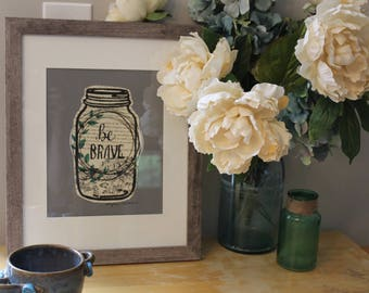 Be Brave Mason Jar Print