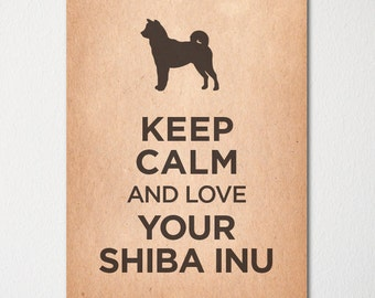 Keep Calm and Love Your Shiba Inu - Fine Art Print - Choice of Color - Purchase 3 and Receive 1 FREE - Custom Prints Available