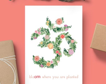 bloOM where you are planted - Yoga OM Greeting Card // OM Card // Spring Greeting Card // Blank Inside // Floral Greeting Card // Yoga Gifts