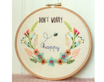 Don't Worry, Be Happy Embroidery Hoop Art Pattern pdf download