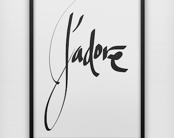 "J'adore art print poster, French for ""I love"" script calligraphy cursive handwritten black white typography"