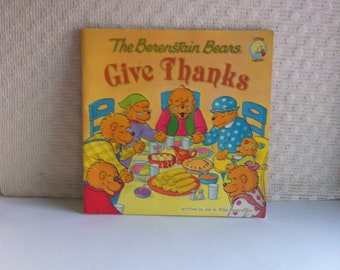 The Berenstain Bears - Give Thanks - Jan and Mike Berenstain -Copyright 1982 - Living Lights - Paper Book
