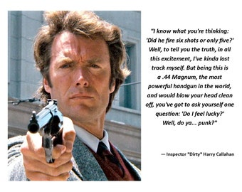 """Clint Eastwood as """"Inspector 'Dirty' Harry Callahan"""" Quote - 8X10 or 11X14 Photo (AZ842)"""