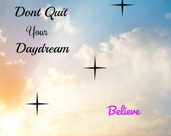 Daydream and Believe
