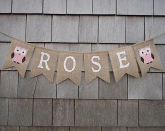 Owl Baby Shower, Custom Girl Name Banner, Personalized name banner, name bunting, Baby Banner, Owl Nursery Decor, Baby Burlap Garland