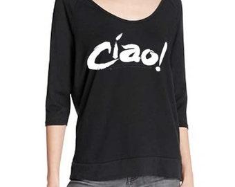 Ciao on an  Alternative Apparel shirt, top, blouse,goodbye, adios