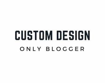 Custom Blog Design - Only Blogger