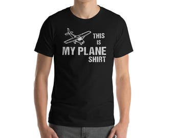 This is my plane shirt, Funny pilot t-shirt, Great gift for pilots, model airplane hobbyists and airplane enthusiasts, Funny plane pun tee