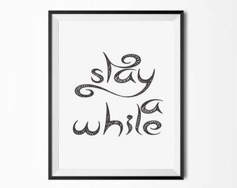 Stay a while, Digital download, Motivational poster,  Printable Art Typography art, Watercolor poster, Scandinavian poster