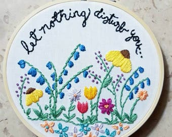 Peace Wildflower Embroidery Hoop, Let Nothing Disturb You, Mary Garden, Gift for Mom, Flower Garden, Bluebells Tulips Daisies Sunflower gift